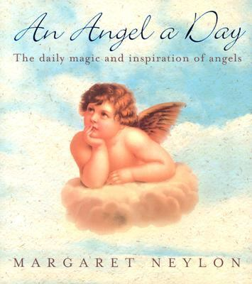 Angel a Day The Daily Magic and Inspiration of Angels