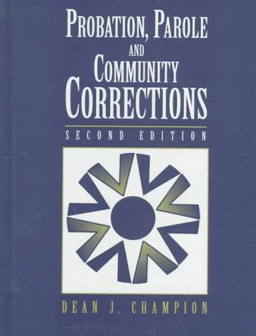 community corrections and how it affects In which it is practiced what hypothesis might you make about community corrections and its overall effectiveness within the correctional system.