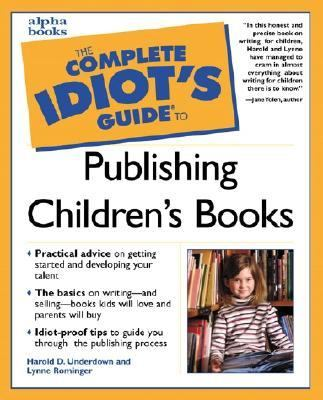 Complete Idiot's Guide to Publishing Children's Books