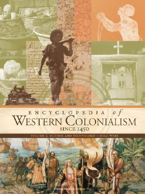 Encyclopedia of Western Colonialism Since 1450