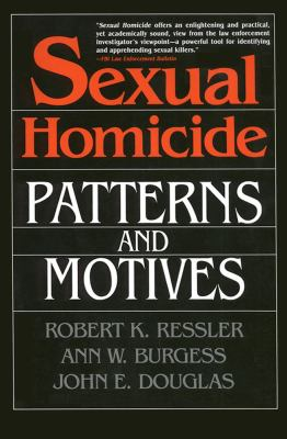 Sexual Homicide Patterns and Motives