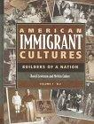 American Immigrant Cultures. Builders of a Nation. Volume 1: A-J