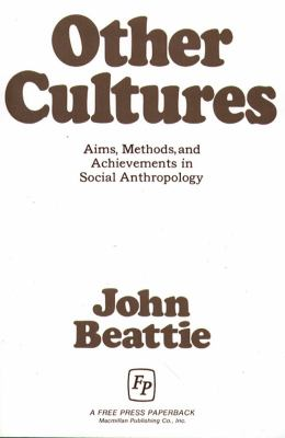 Other Cultures Aims Methods and Achievements in Social Anthropology