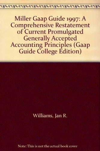 Miller Gaap Guide 1997: A Comprehensive Restatement of Current Promulgated Generally Accepted Accounting Principles (Gaap Guide College Edition)