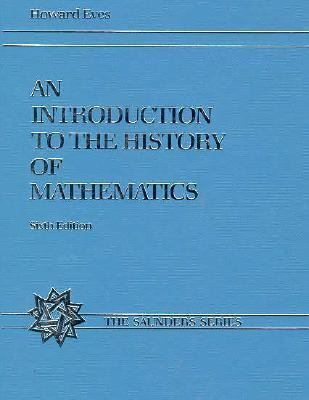 an introduction to the history of mathematics The mathematics autodidact's aid kristine k fowler the universe (which others call the history of math-ematics: an introduction, and grattan-guinness's.