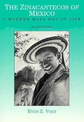 Zinacantecos of Mexico A Modern Maya Way of Life
