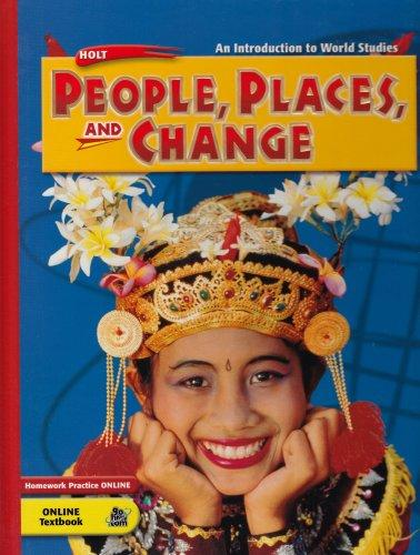 Holt People, Places, and Change: An Introduction to World Studies: Student Edition Grades 6-8 2005