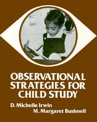 assessment strategies for child observation study This study, however, was to produce an assessment strategy that was able to be   to inform the development of an assessment strategy which was new and.
