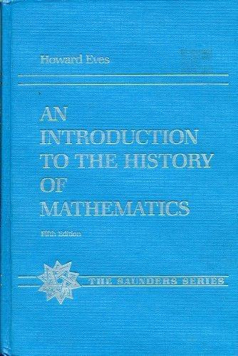 An Introduction to the History of Mathematics (The Saunders series)