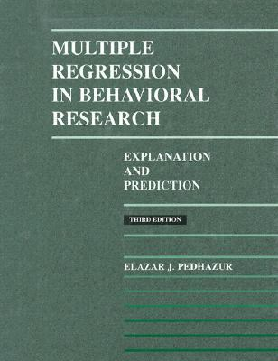 Multiple-Regression in Behavioral Research Explanation and Prediction
