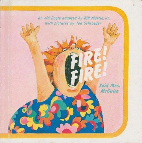 Fire! Fire! Said Mrs. McGuire (A Bill Martin Instant Reader)