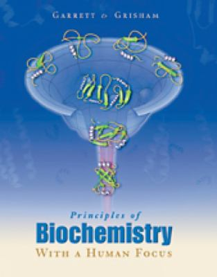 Principles of Biochemistry With a Human Focus With a Human Focus