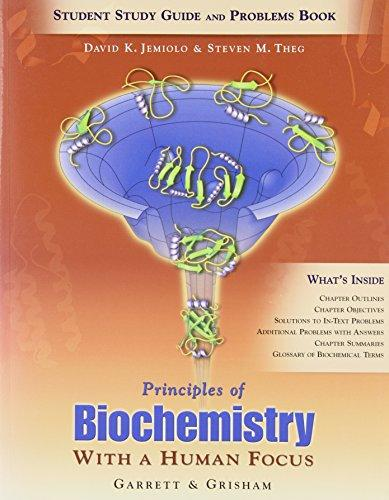 Study Guide for Garrett/Grisham's Principles of Biochemistry - With a Human Focus