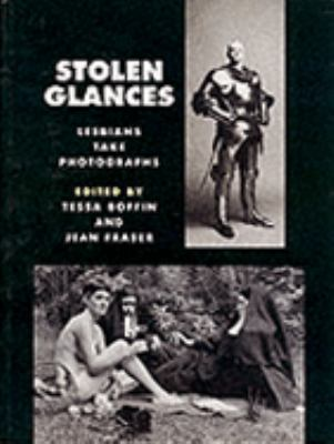 Stolen Glances Lesbians Take Photographs