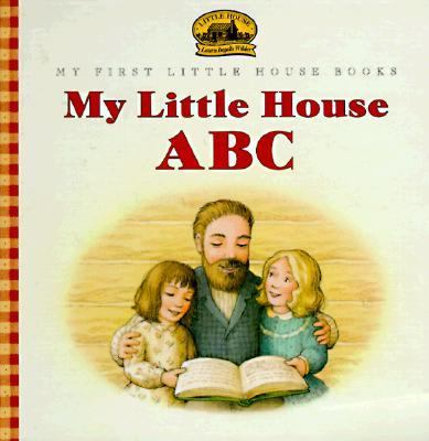 My Little House ABC (My First Little House Books Series)