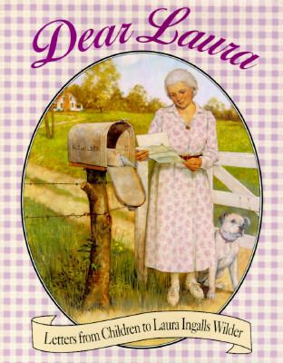 Dear Laura: Letters from Children to Laura Ingalls Wilder (Little House Books Series) - HarperCollins Publishing - Hardcover
