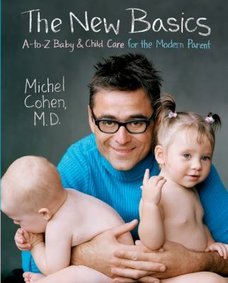 New Basics An A-To-Z Baby & Child Care for the Modern Parent