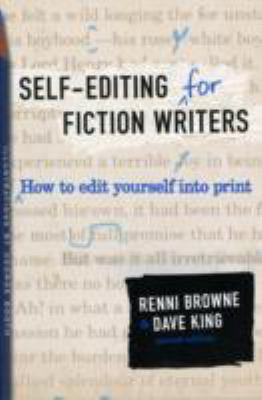 SELF-EDITING FOR FICTION WRITERS How to Edit Yourself into Print
