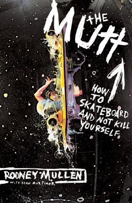 Mutt How To Skateboard And Not Kill Yourself