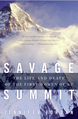 Savage Summit The Life And Death of the First Women of K2