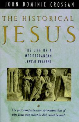 Historical Jesus The Life of a Mediterranean Jewish Peasant