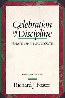 Celebration of Discipline The Path to Spiritual Growth  20th Anniversary Edition