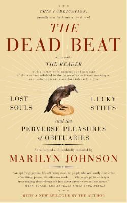 Dead Beat Lucky Souls, Lucky Stiffs, And the Perverse Pleasures of Obituaries