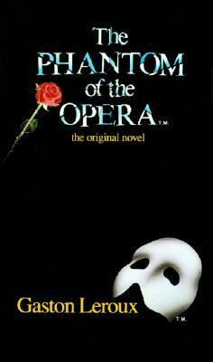 Phantom of the Opera the Original Novel