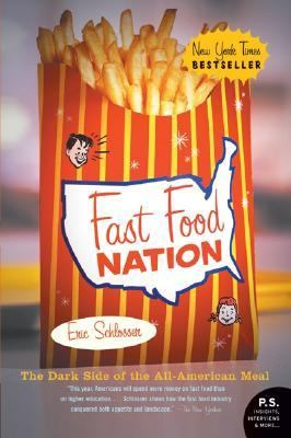 Fast Food Nation The Dark Side of the All-American Meal