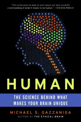 Human: The Science Behind What Makes Your Brain Unique