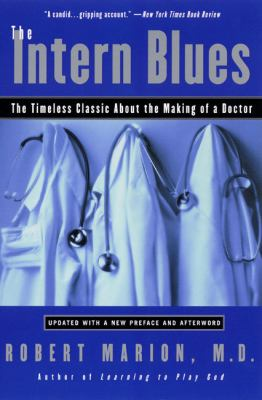 Intern Blues The Timeless Classic About the Making of a Doctor