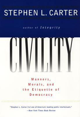 Civility Manners, Morals, and the Etiquette of Democracy