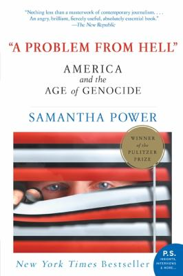 Problem from Hell America and the Age of Genocide