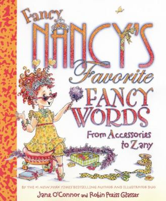 Fancy Nancy's Favorite Fancy Words