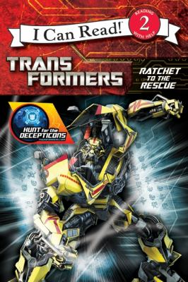 Transformers: Hunt for the Decepticons: Ratchet to the Rescue (I Can Read Book 2)