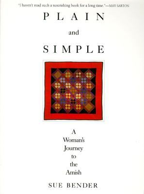 Plain and Simple A Woman's Journey to the Amish