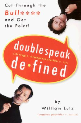 doublespeak lutz Doublespeak is the deliberate practice of distorting the meaning of words.