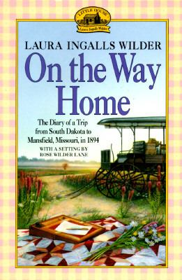 On the Way Home The Diary of a Trip from South Dakota to Mansfield, Missouri, in 1894