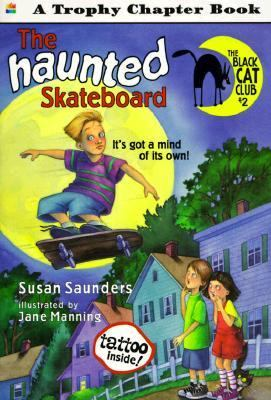 The Haunted Skateboard (Black Cat Club #2)