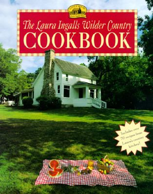 The Laura Ingalls Wilder Country Cookbook (Little House Books Series)