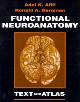 Functional Neuroanatomy Text and Atlas