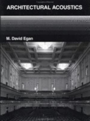 Architectural acoustics by m.david egan