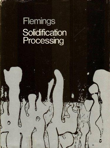 Solidification Processing (Materials Science & Engineering)