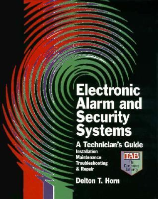 Electronic Alarm and Security Systems: A Technician's Guide