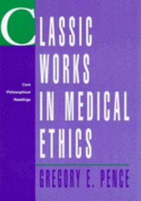 Classic Works in Medical Ethics Core Philosophical Readings