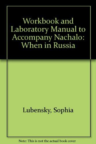 Workbook and Laboratory Manual to Accompany Nachalo : When in Russia : Book 2