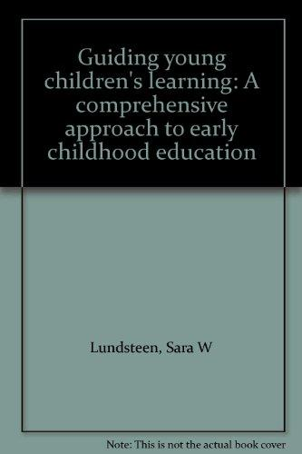 Guiding young children's learning: A comprehensive approach to early childhood education