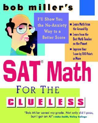Bob Miller's Sat Math for the Clueless Sat Math