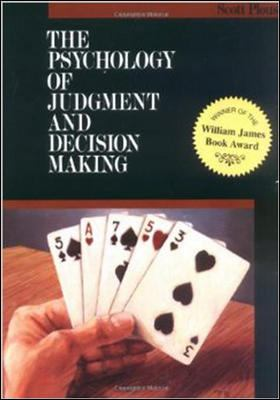 The Psychology of Judgment and Decision Making (McGraw-Hill Series in Social Psychology)