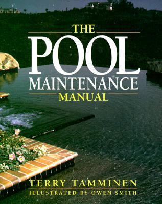 The pool maintenance manual terry tamminen paperback for Pool maintenance guide